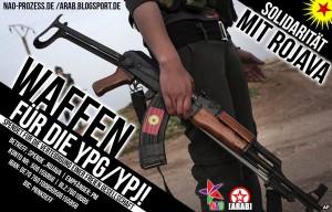 Geht es nach den Berliner Gruppen NAO und ARAB soll auch bald die YPG aufrüsten können. Flyer der Kampagne